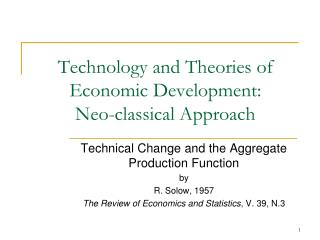 Technology and  Theories of Economic Development :  Neo-classical  Approach