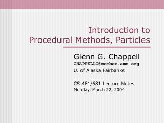 Ppt Introduction To Procedural Methods Particles Powerpoint Presentation Id 1800965