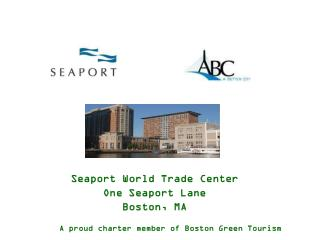 Seaport World Trade Center One Seaport Lane  Boston, MA