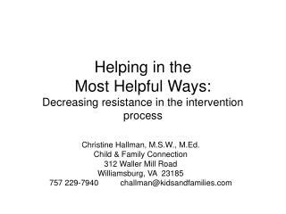 Helping in the  Most Helpful Ways:  Decreasing resistance in the intervention process