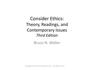 Consider Ethics: Theory, Readings, and  Contemporary Issues Third Edition