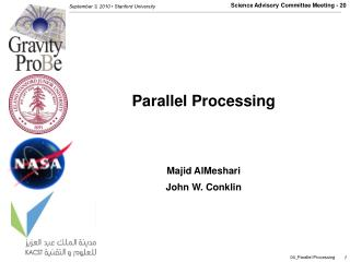 Parallel Processing Majid AlMeshari John W. Conklin