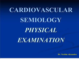 CARDIOVASCULAR SEMIOLOGY PHYSICAL EXAMINATION