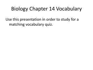 Biology Chapter 14 Vocabulary