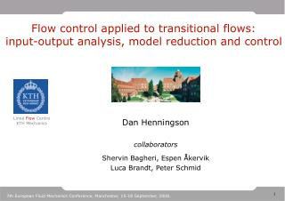 Flow control applied to transitional flows: input-output analysis, model reduction and control