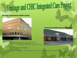 Grantee:  Heritage Behavioral Health Center Community Primary Care Partner : CHIC Clinic 	(Community Health Improvement