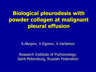 Biological  pleurodesis  with powder  collagen  at malignant pleural effusion