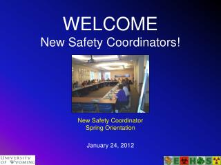 WELCOME New Safety Coordinators!
