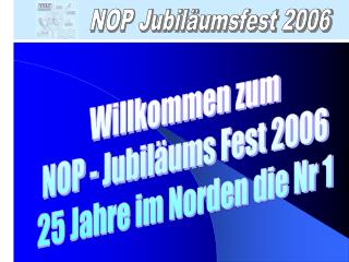 NOP Jubiläumsfest 2006