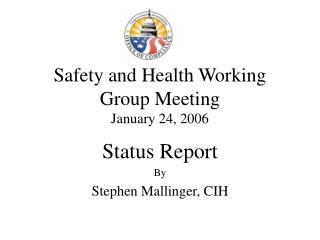 Safety and Health Working Group Meeting January 24, 2006