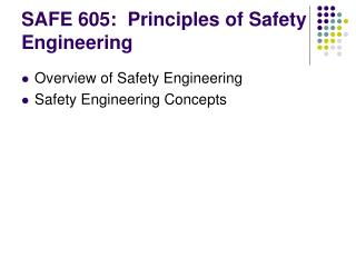 SAFE 605:  Principles of Safety Engineering