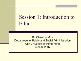 Session 1: Introduction to Ethics