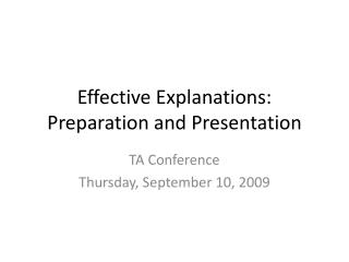 Effective Explanations: Preparation and Presentation