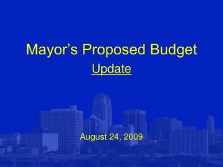 Mayor's Proposed Budget Update August 24, 2009
