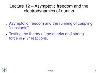 Lecture 12 – Asymptotic freedom and the electrodynamics of quarks