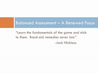 Balanced Assessment – A Renewed Focus