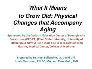 What It Means  to Grow Old: Physical Changes that Accompany Aging