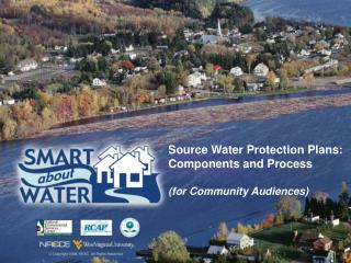 Source Water Protection Plans: Components and Process (for Community Audiences)