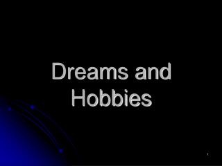 Dreams and Hobbies
