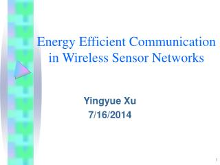 Energy Efficient Communication in Wireless Sensor Networks