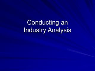 Conducting an  Industry Analysis
