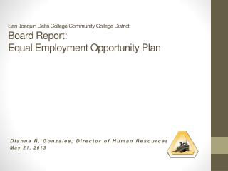 San Joaquin Delta College Community College District Board Report: Equal Employment Opportunity Plan