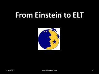 From Einstein to ELT