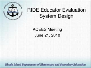 RIDE Educator Evaluation System Design