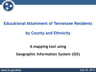 Educational  Attainment of Tennessee Residents by  County and  Ethnicity