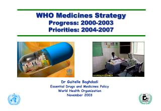 WHO Medicines Strategy Progress: 2000-2003 Priorities: 2004-2007