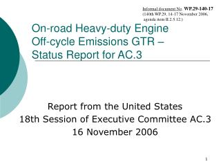 On-road Heavy-duty Engine        Off-cycle Emissions GTR –  Status Report for AC.3