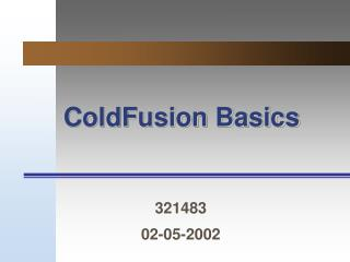 ColdFusion Basics
