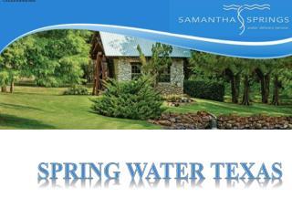 Spring Water Texas - (817) 379-9949