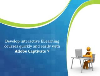 Develop Interactive E-learning Courses Quickly and Easily w