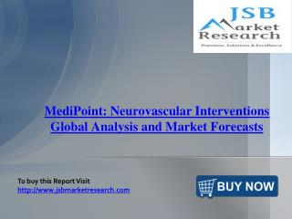 JSB Market Research : MediPoint: Neurovascular Interventions