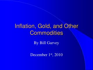 Inflation, Gold, and Other Commodities