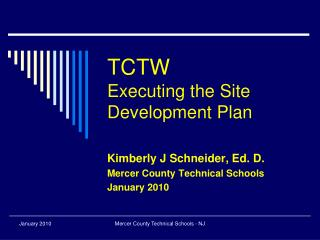 TCTW Executing the Site Development Plan