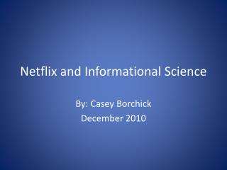 Netflix and Informational Science