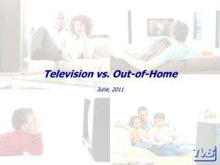 Television vs. Out-of-Home June, 2011