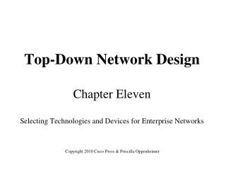 Top-Down Network Design Chapter Eleven Selecting Technologies and Devices for Enterprise Networks