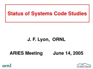 Status of Systems Code Studies