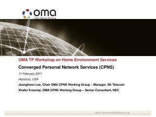 OMA TP Workshop on Home Environment Services Converged Personal Network Services (CPNS)