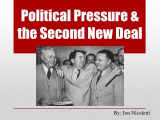 Political Pressure & the Second New Deal