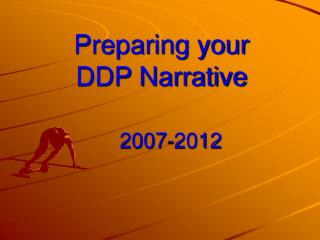 Preparing your  DDP Narrative
