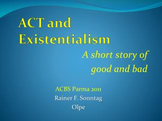 ACT  and Existentialism