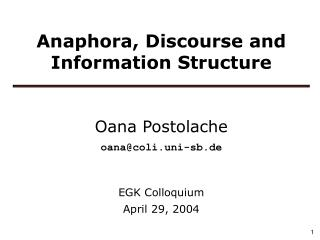Anaphora, Discourse and Information Structure