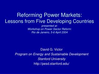 David G. Victor Program on Energy and Sustainable Development Stanford University