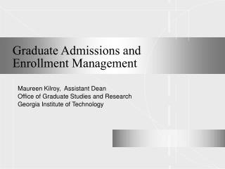 Graduate Admissions and  Enrollment Management
