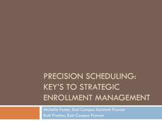 Precision Scheduling:   Key's to Strategic Enrollment Management