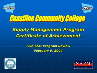 Supply Management Program Certificate of Achievement Five Year Program Review February 9, 2004